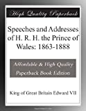 Speeches and Addresses of H. R. H. the Prince of Wales:, used for sale  Delivered anywhere in USA