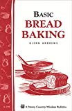 img - for Basic Bread Baking: Storey's Country Wisdom Bulletin A-198 (Storey Country Wisdom Bulletin) book / textbook / text book