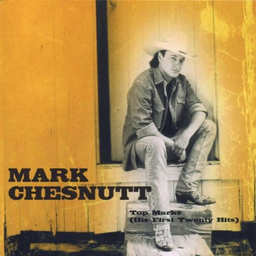 MARK CHESNUTT - Top Marks (His First Twenty Hits) - Zortam Music