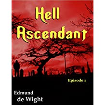 Hell Ascendant: A story of the apocalypse.