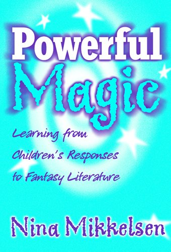 Powerful Magic: Learning Form Children's Responses to Fantasy Literature (Language and Literacy) by Brand: Teachers College Press