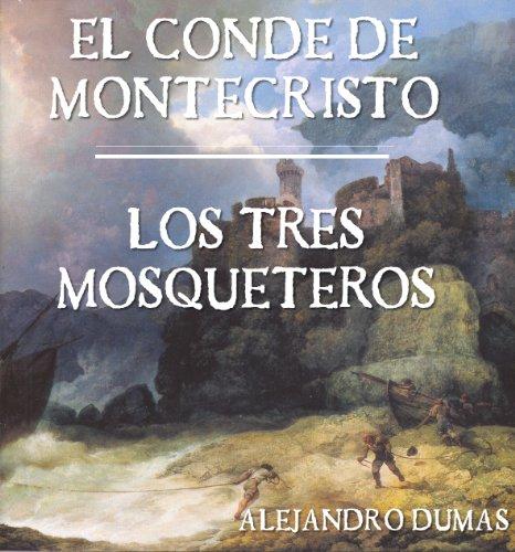 Alejandro Dumas: El Conde de Montecristo. Los Tres Mosqueteros. (Spanish Edition)