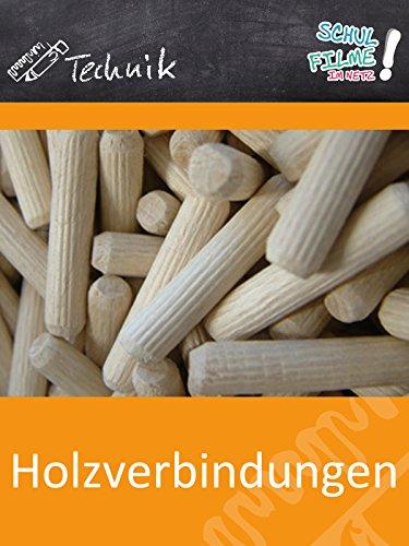 Holzverbindungen - Schulfilm Technik