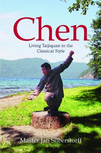 Chen: Living Taijiquan in the Classical Style (English Edition)