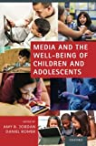 Media and the Well-Being of Children and Adolescents, , 0199987467