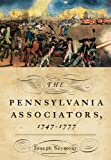 The Pennsylvania Associators, 1747-1777, Joseph Seymour, 1594161607