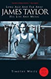 Long Ago and Far Away: James Taylor - His Life and Music: Long Ago and Far Away - His Life and Music