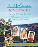 Whole Woman Homeopathy, Judyth  L. Reichenberg-Ullman, 0964065452