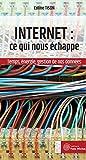 img - for internet : ce qui nous  chappe ; temps,  nergie, gestion de nos donn es book / textbook / text book