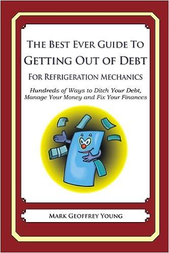Kostenlose Hörbücher zum Herunterladen von MP3 The Best Ever Guide to Getting Out of Debt for Refrigeration Mechanics B00I0DJELU PDF ePub MOBI