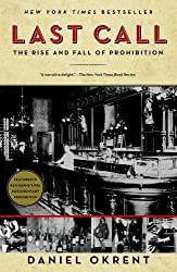 Last Call: The Rise and Fall of Prohibition by Okrent, Daniel (2011)