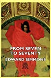 From Seven to Seventy, Edward Simmons, 1406713368