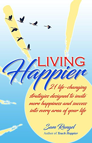 Living Happier: 21 life-changing strategies designed to invite more happiness and success into every area of your life - Happy Hour Invite