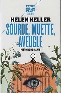 Sourde, muette, aveugle : histoire de ma vie, Keller, Helen
