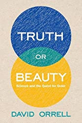 Truth or Beauty - Science and the Quest for Order