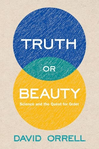 Truth or Beauty: Science and the Quest for Order (The Order Of The Quest compare prices)