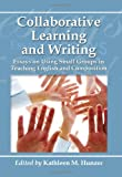 Collaborative Learning and Writing, Kathleen M. Hunzer, 0786460296