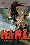 Hawk, AnnieMae Robertson, 0595236758