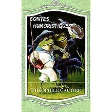 Contes Humoristiques: Suite de Les Jeunes France : romans goguenards (French Edition)