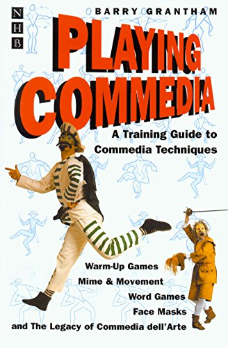 Playing Commedia: A Training Guide to Commedia Techniques -