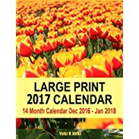 Large Print 2017 Calendar: 14 Month Large Print Calendar for 2017 starts in Dec. 2016 and ends   in Jan. 2018. Large blank calendar boxes to write in and a blank page   following each month for additional notes. Easy to see important dates at a glance.