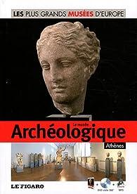 Musée Archéologique, Athènes : Les plus Grands Musées D'Europe Tome 8 par Le Figaro