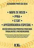 Mapa de Risco. PPRA. LTCAT. Aposentadoria Especial