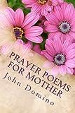 Prayer Poems for Mother, John Domino, 1475126131