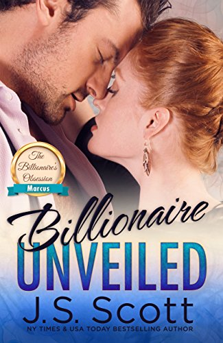 Billionaire Unveiled: The Billionaire's Obsession ~ Marcus