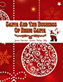 Santa And The Business Of Being Santa: A Santa Training Guide (Volume 1)
