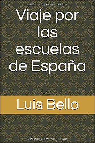 Viaje por las escuelas de España: Amazon.es: Bello, Luis: Libros