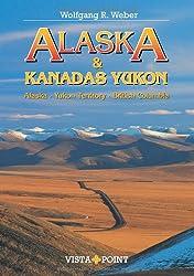 Alaska & Kanadas Yukon: Alaska - Yukon Territory - British Columbia