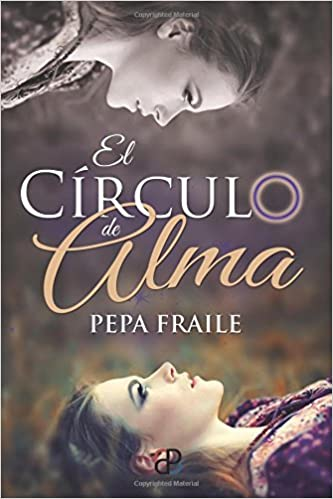 El círculo de Alma (Spanish Edition): Pepa Fraile, Alicia Vivancos: 9788461755653: Amazon.com: Books