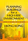 Planning Buildings for a High-Rise Environment in Hong Kong : A Review of Building Appeal Decisions, Lai, Lawrence Wai-Chung and Chi-Wing Ho, Daniel, 9622095054