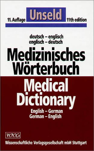 Medizinisches Wörterbuch Medical Dictionary: Englisch-Deutsch/Deutsch-Englisch English-German/German-English