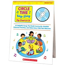 Circle Time Sing-Along Flip Chart & CD: 25 Delightful Songs That Build Community, Establish Classroom Routines...