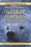 """Critical Perspectives on Philip Pullman's His Dark Materials - Essays on the Novels, the Film and the Stage Productions"" av Steven Barfield"