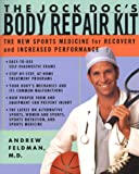 The Jock Doc's Body Repair Kit, Andrew Feldman, 0312199058