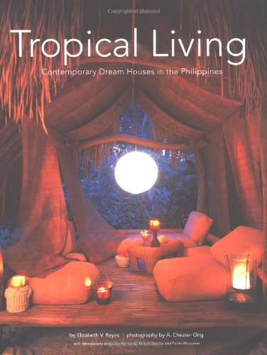 Tropical Living: Contemporary  Dream Houses in the Philippines pdf