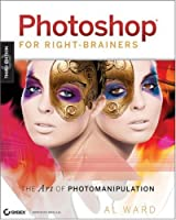 Photoshop For Right-Brainers, 3rd Edition Front Cover
