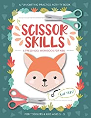 Scissor Skills Preschool Workbook for Kids: A Fun Cutting Practice Activity Book for Toddlers and Kids ages 3-