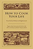 Download How to Cook Your Life: From the Zen Kitchen to Enlightenment in PDF ePUB Free Online