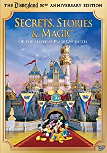 Disneyland - The Secrets, Stories and Magic of the Happiest Place on Earth