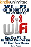 WI - FI: HOW TO BOOST YOUR WI - FI SI...