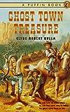 Ghost Town Treasure, Clyde Robert Bulla, 0140367322