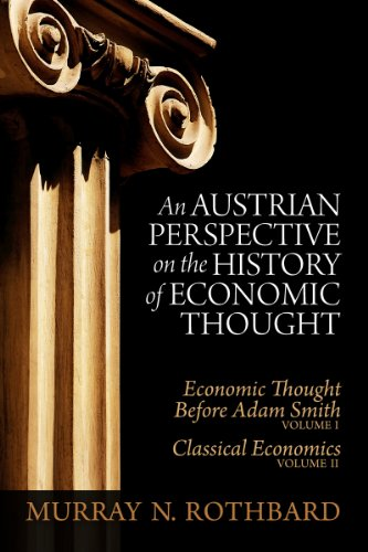 Austrian Perspective on the History of Economic Thought (Man Economy And State With Power And Market)