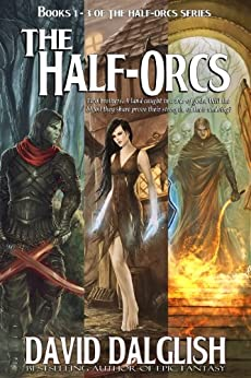 The Half-Orcs (Omnibus, Volume One) by [Dalglish, David]