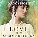 Love of the Summerfields: The Manor House Series, Volume 1 Audiobook by Nancy Moser Narrated by Emma Nairne