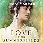 Love of the Summerfields: The Manor House Series, Volume 1 | Nancy Moser