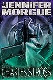The Jennifer Morgue, Charles Stross, 1930846452
